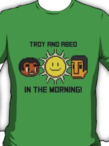 Troy and Abed In The Morning T-Shirt