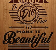 To Make it Beautiful to Live (typography) by Mehdals