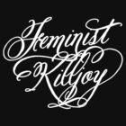 Feminist Killjoy - White by rydrahuang