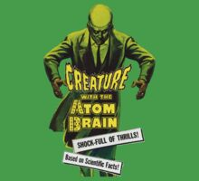 Creature with the Atom Brain by bullshirt