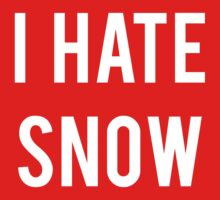 I Hate Snow by Slitter