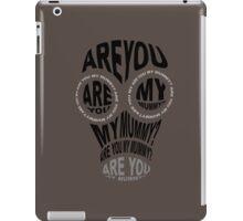 Are You My Mummy? iPad Case/Skin