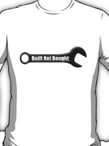 Built Not Bought Wrench 0001black T-Shirt