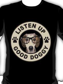 good dog see T-Shirt