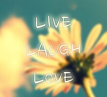 Live. Laugh. Love by iArt Designs