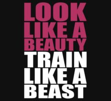 Look Like A Beauty Train Like A Beast - Workout Tee. Crossfit Tee. Exercise Tee. Weightlifting Tee. Running Tee. Fitness by Max Effort