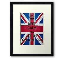 Keep Calm and Get The London Look Framed Print