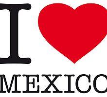 I ♥ MEXICO by eyesblau