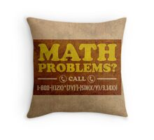 Math Problems Hotline Cool Funny Math Poster Throw Pillow