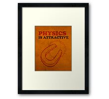 Physics is Attractive Magnet Pun Humor Poster Framed Print