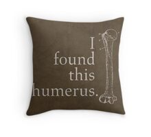 I Found This Humerus Humor Pun Medical Science Poster Throw Pillow