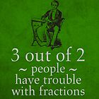 Fractions Math Humor Pun Nerd Poster by scienceispun