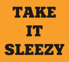 Take It Sleezy by Alsvisions