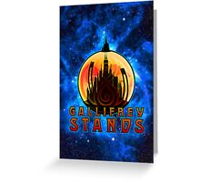 Gallifrey STANDS Greeting Card