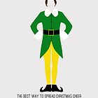 Elf - The Best Way to Spread Christmas Cheer is Singing Loud for All to Hear by Michelle Jung