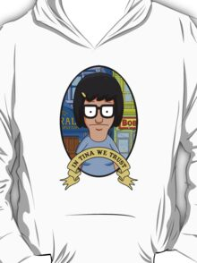 In Tina We Trust T-Shirt