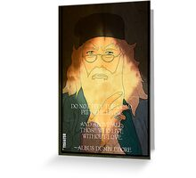 Dumbledore. Harry Potter, Azkaban, Goblet of fire, Quote, Wise, Wiseman, Wisdom, Rowling, Wizard, Hogwarts Greeting Card