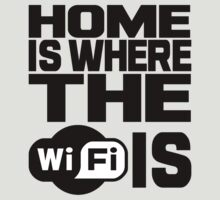 Home Is Where The Wifi Is by CarryOnWayward