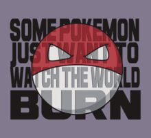Some Pokemon Just Want To Watch The World Burn by CarryOnWayward