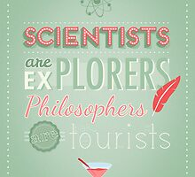 Quote : Scientists are explorers by Jane Mathieu