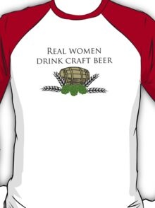 Real women drink craft beer                      T-Shirt