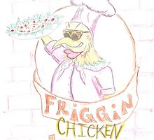 'Friggin' Chicken Cheeze' by TVART