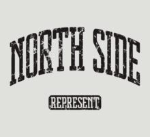 North Side Represent (Black Print) by smashtransit
