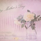 Mother's Day Roses by bellecards