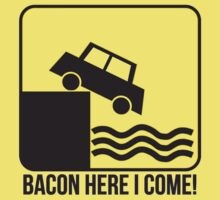 Bacon Here I Come by bigredbubbles06