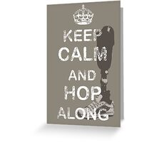 Keep Calm and Hop Along Greeting Card