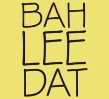 Bah Lee Dat   FreshThreadShop.com by FreshThreadShop