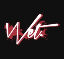 Wet. Bred Edition by themarvdesigns
