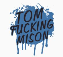 Tom Fucking Mison by tripinmidair