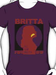 All Hail Britta! T-Shirt