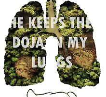 he keeps the doja in my lungs by turfinterbie