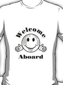 Welcome aboard T-Shirt