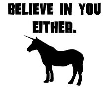 Unicorns Don't Believe In You Either by kwg2200