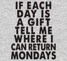 Tell Me Where I Can Return Mondays by designsbybri