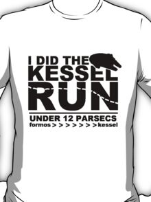 I Did The Kessel Run T-Shirt