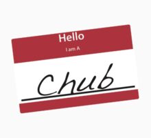 Hello I Am A: Chub T-SHIRT by matt lloyd