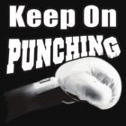 Keep On Punching (White) by 319media