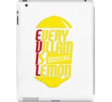 EVERY VILLIAN IS LEMON iPad Case/Skin
