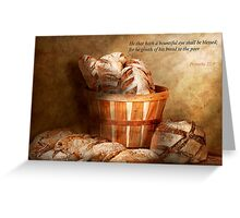 Inspirational - Your daily bread - Proverbs 22-9 Greeting Card