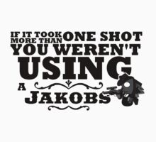 You Weren't Using a Jakobs! by R3dWing