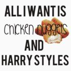 Chicken Nuggets and Harry Styles. by ohmermaids