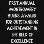 First Annual Montgomery Burns Award for Outstanding Achievement in the Field of Excellence by lordbiro