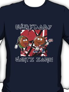 Everybody Wants Some: Better Off Dead T-Shirt