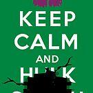 Keep Calm and ... - Hulk Smash by FuShark