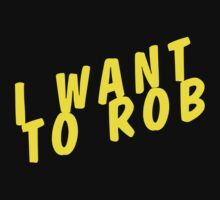 I WANT TO ROB by zacharyfunk