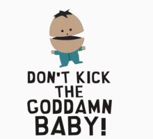 "South Park - Ike quote ""Don't kick the goddamn baby!"" by Lamamelle"